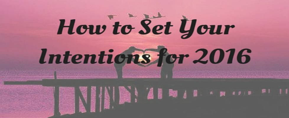 How to Set Your Intentions for 2016