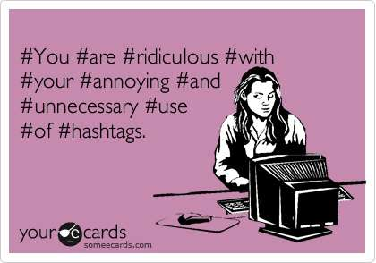 annoying hashtags