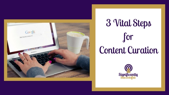 3 Vital Steps for Content Curation
