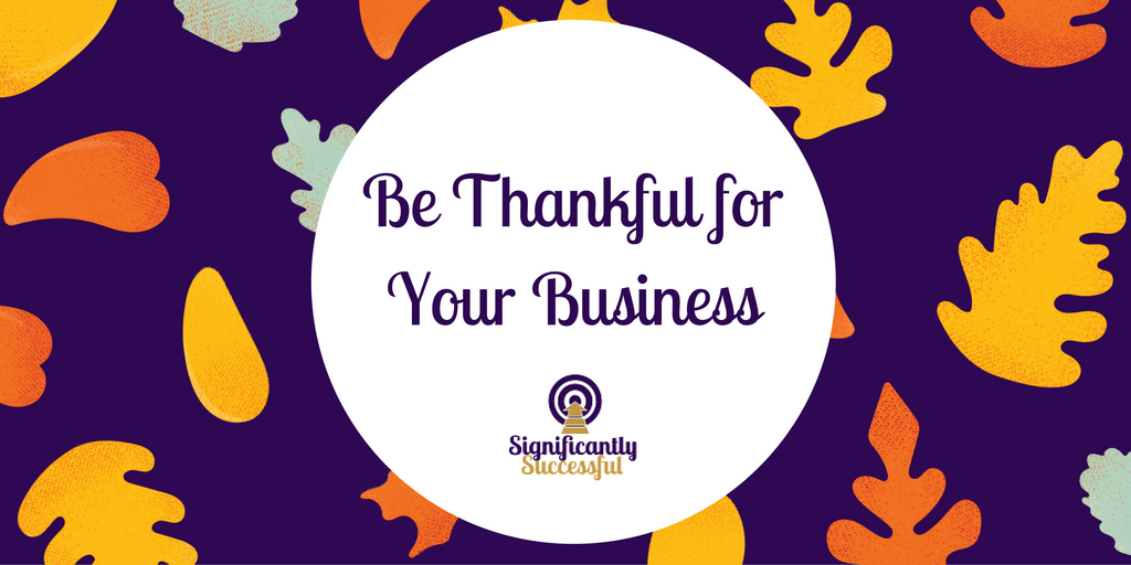 Be Thankful for Your Business