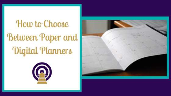 How to Choose Between Paper and Digital Planners