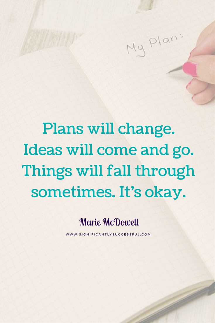 Be flexible in your planning.