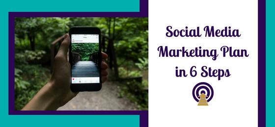 Social Media Marketing Plan in 6 Steps
