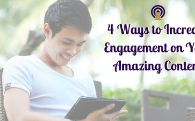 4 Ways to Increase Engagement on Your Amazing Content