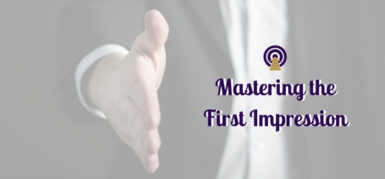 Mastering the First Impression