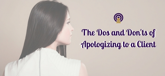 The Dos and Don'ts of Apologizing to a Client