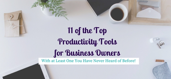 11 of the Top Productivity Tools for Business Owners