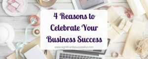 4 Reasons to Celebrate Your Business Success