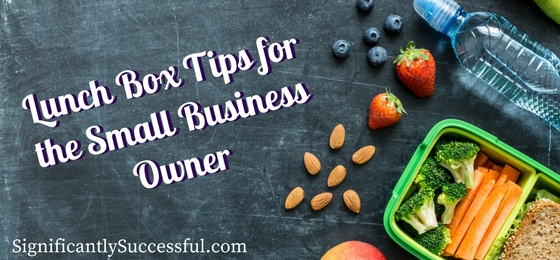 Lunch Box Tips for the Small Business Owner