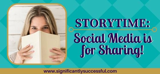 Storytime: Social Media is for Sharing!