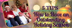5 Tips, How to Have an Outstanding Holiday Season